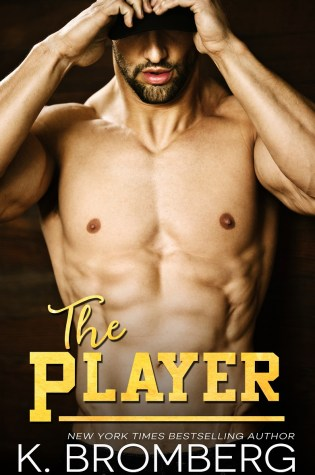 Blog Tour: The Player by K. Bromberg @KBrombergDriven @InkSlingerPR