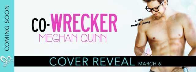 Cover Reveal: Co-Wrecker by Meghan Quinn @AuthorMegQuinn