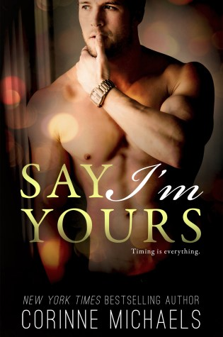 Blog Tour (Dual Reviews): Say I'm Yours by Corinne Michaels @AuthorCMichaels @InkSlingerPR