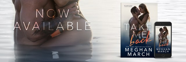Release Day Blitz: Take Me Back by Meghan March @Meghan_March @InkSlingerPR