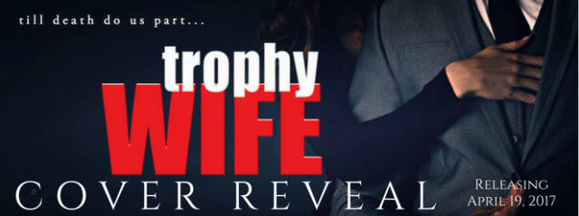 Cover Reveal: Trophy Wife by Alessandra Torre @ReadAlessandra @TheNextStepPR