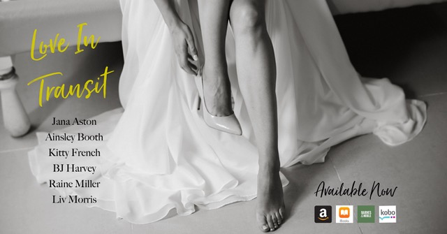 Release Blitz: Love in Transit by Jana Aston, Ainsley Booth, Kitty French, BJ Harvey, Raine Miller, & Liv Morris  @InkSlingerPR