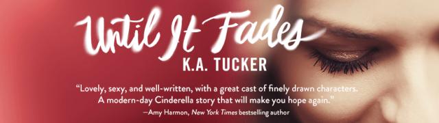 Book Review: Untill It Fades by KA Tucker @kathleenatucker @AtriaBooks