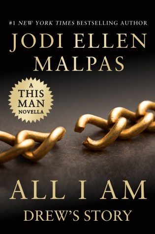 Release Day Blitz & Review: All I Am: Drew's Story (A This Man Novella) by @JodiEllenMalpas @GrandCentralPub @ForeverRomance