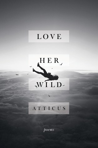 Author Spotlight: Love Her Wild  by Atticus @AtticusPoetry @AtriaBooks