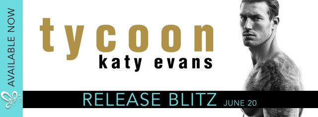 Release Day Blitz: Tycoon by Katy Evans @authorkatyevans @jennw23