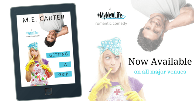 Book Review: Getting A Grip A #MyNewLife Romantic Comedy by M.E. Carter @AuthorMECarter