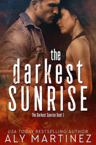 Release Day Blitz: The Darkest Sunrise by Aly Martinez @AlyMartinezAuth @InkSlingerPR