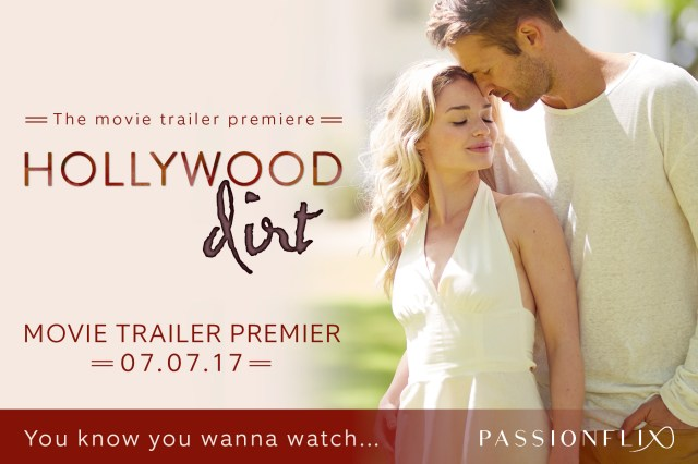 Special Event: Hollywood Dirt Movie Trailer Premier @ReadAlessandra @PassionFlix
