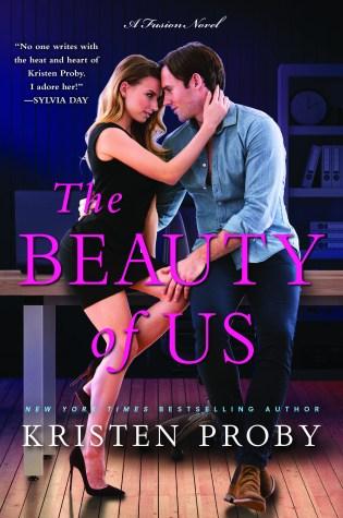 Review & Release Day Blitz: The Beauty of Us by Kristen Proby @Handbagjunkie @WmMorrowBooks @InkSlingerPR