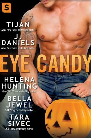Release Day Blitz: Eye Candy by Tara Sivec, J. Daniels, Helena Hunting, Bella Jewel & Tijan @TijansBooks @BellaJewel73 @HelenaHunting @JDanielsbooks @TaraSivec @InkSlingerPR