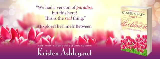 Release Day Blitz: The Time in Between by Kristen Ashley @KristenAshley68 @InkSlingerPR