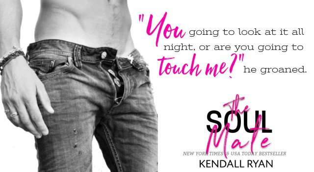 Release Day Blitz: The Soul Mate by Kendall Ryan @KendallRyan1 @InkSlingerPR