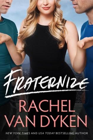 Release Day Blitz: Fraternize by Rachel Van Dyken @RachVD @jennw23