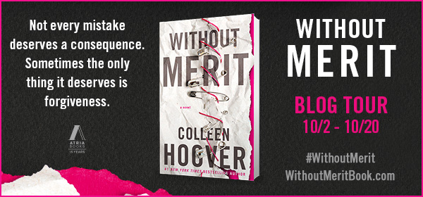 Blog Tour: Without Merit by Colleen Hoover @colleenhoover @AtriaBooks