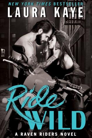 Release Day Blitz: Ride Wild by Laura Kaye @LauraKayeAuthor @InkSlingerPR