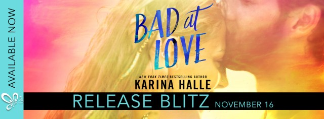 Release Day Blitz: Bad At Love by Karina Halle @MetalBlonde ‏ @jennw23