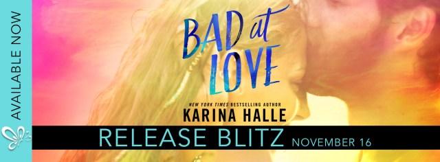 Release Day Blitz: Bad At Love by Karina Halle @MetalBlonde  @jennw23