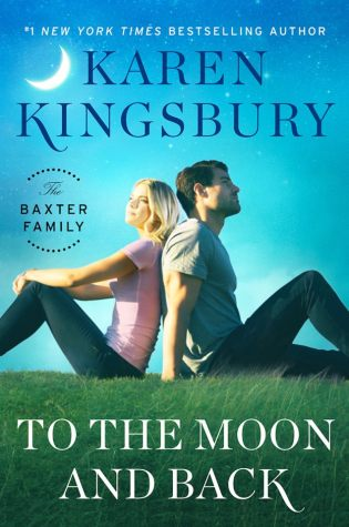 Book Review: To the Moon and Back by Karen Kingsbury @KarenKingsbury @AtriaBooks @simonschuster