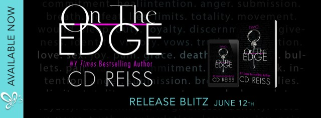 Release Day Blitz: On the Edge by C.D. Reiss @CDReisswriter @jennw23