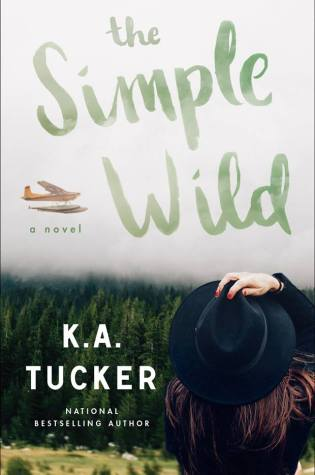 New Release & Review: The Simple Wild by K.A.Tucker @kathleenatucker @AtriaBooks