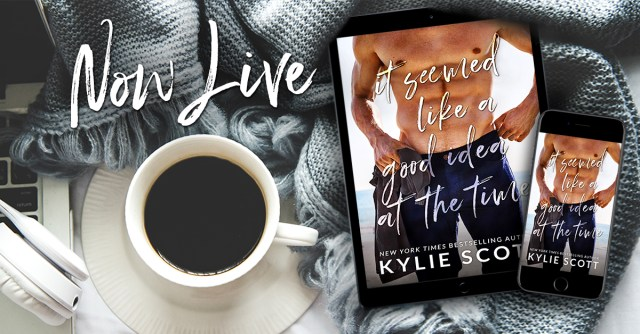 Blog Tour: It Seemed Like a Good Idea at the Time by Kylie Scott @KylieScottbooks @InkSlingerPR
