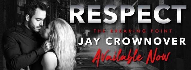 Release Day Blitz: Respect by Jay Crownover @JayCrownover @InkSlingerPR