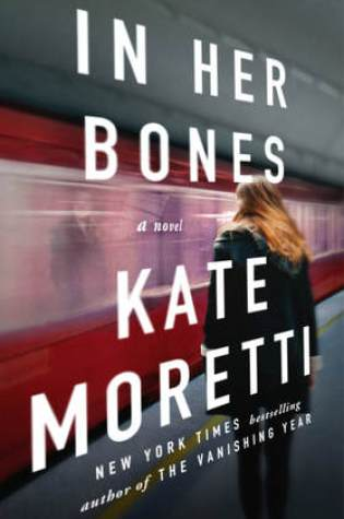 Blog Tour: In Her Bones by Kate Moretti @KateMoretti1 @AtriaBooks