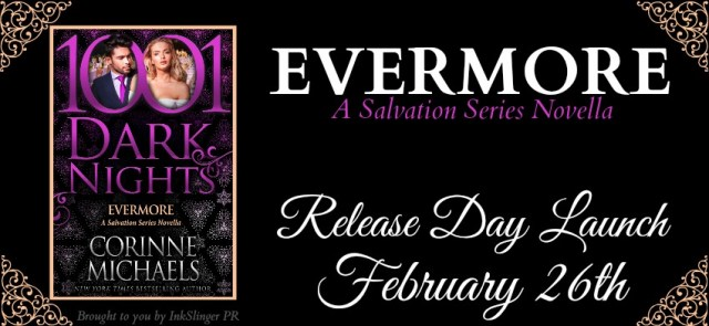 Release Blitz: Evermore by Corinne Michaels @AuthorCMichaels @1001DarkNights @InkSlingerPR