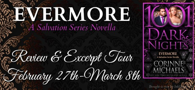 Blog Tour: Evermore by Corinne Michaels @AuthorCMichaels @1001DarkNights @InkSlingerPR