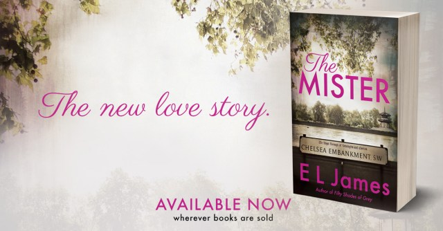New Release: The Mister by E.L. James @E_L_James @jennw23