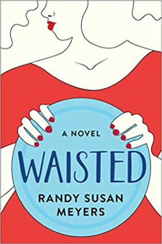 Review: Waisted by Randy Susan Meyers @randysusanmeyer @AtriaBooks