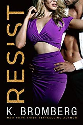 New Release & Review: Resist (Wicked Ways Book 1) by K. Bromberg @KBrombergDriven