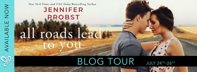 Blog Tour: All Roads Lead to You by Jennifer Probst @jenniferprobst @jennw23
