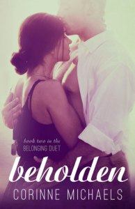 Blog Tour Giveaway and Playlist: Beholden by Corinne Michaels @authorcmichaels