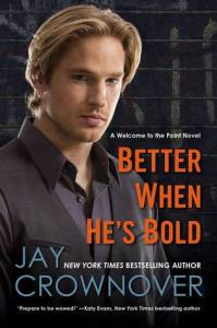 Book Review: Better when He's Bold (Welcome to the Point #2) @jaycrownover
