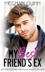 Release Day Blitz: My Best Friend's Ex by Meghan Quinn @AuthorMegQuinn @jennw23