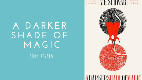 A Darker Shade of Magic book review