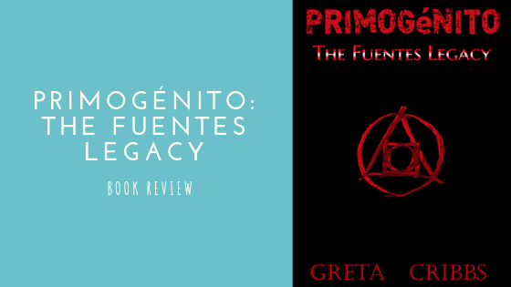 Primogénito: The Fuentes Legacy book review