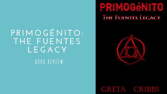 Primogénito: The Fuentes Legacy book review