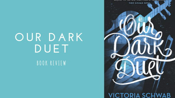 Our Dark Duet book review