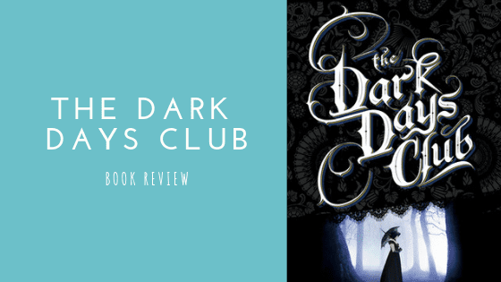 The Dark Days Club book review