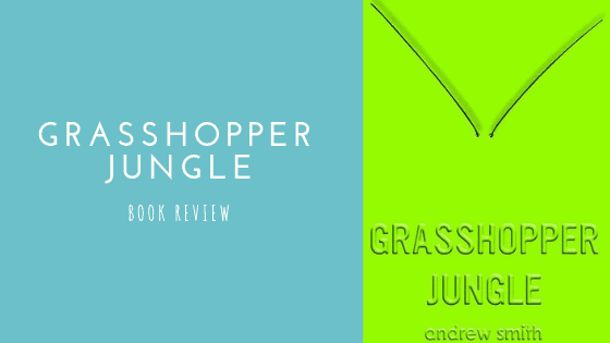 Grasshopper Jungle book review