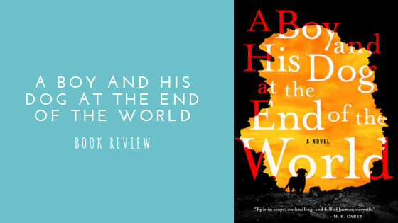 A Boy and His Dog at the End of the World book review