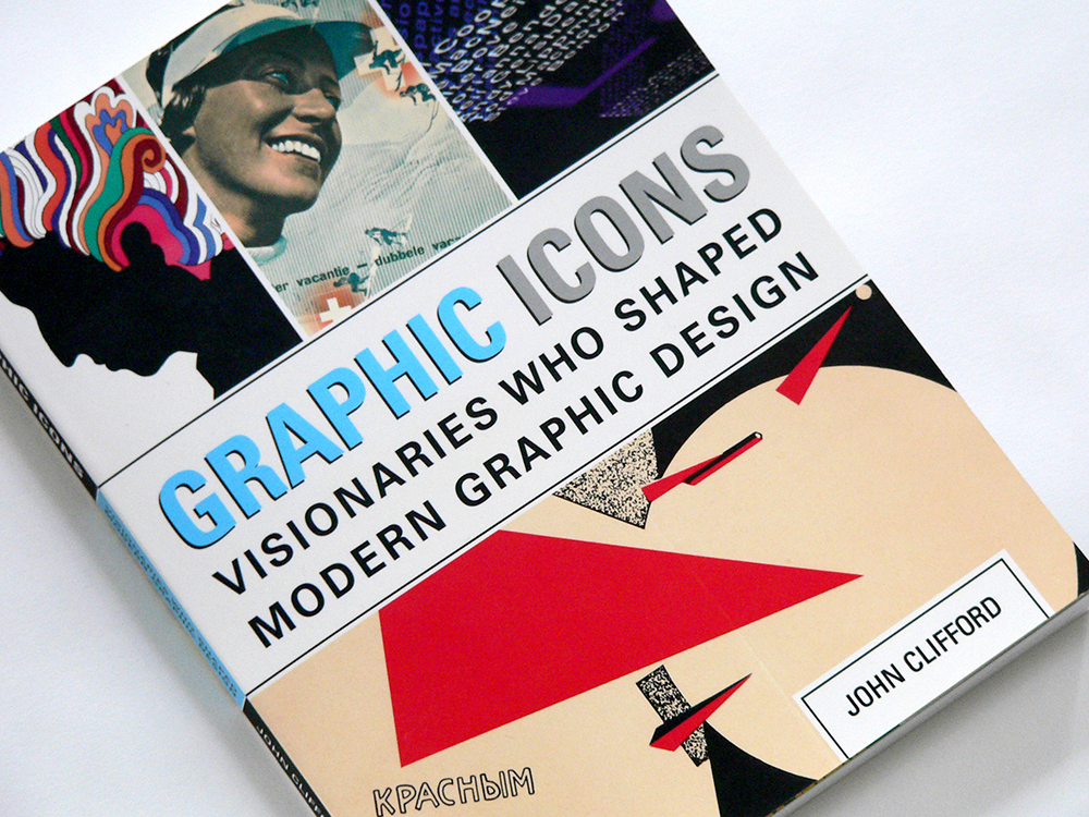 Quick Review | Graphic Icons: Visionaries Who Shaped Modern Graphic Design