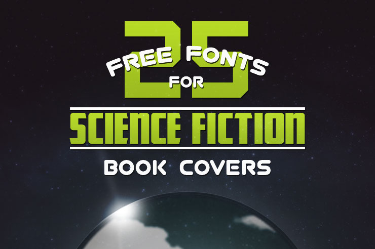 25 Hand Picked Free Fonts For Sci Fi Book Covers The Book Design Blog
