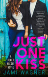 Just One Kiss: A Black Alcove Novel by