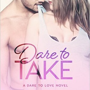 Dare to Take by Carly Phillips: Review