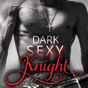 Dark Sexy Knight by Katy Regnery: Review
