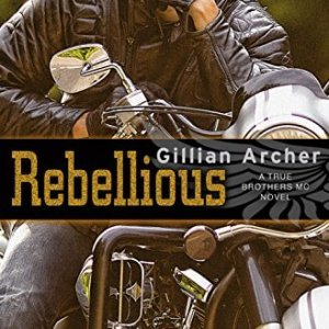 Rebellious by Gillian Archer: Review